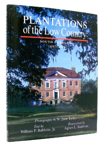 9780933101029: Plantations of the Low Country: South Carolina 1697-1865
