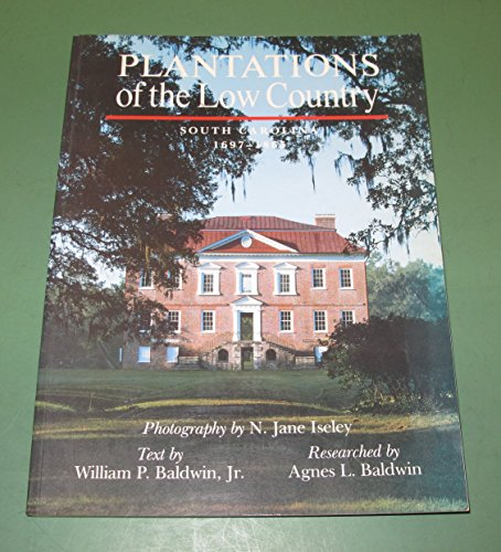 9780933101036: Plantations of the Low Country: South Carolina, 1697-1865