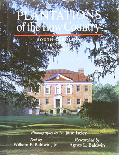 9780933101081: Plantations of the Low Country: South Carolina 1697-1865