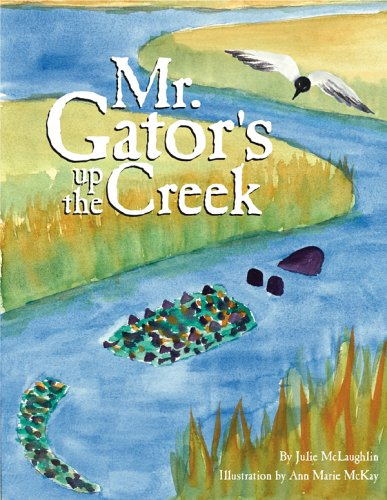 9780933101234: Mr. Gator's Up the Creek
