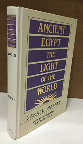 9780933121348: Ancient Egypt the Light of the World, Volume II: A Work of Reclamation and Restitution