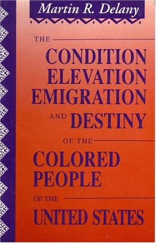 9780933121423: The Condition, Elevation, Emigration and Destiny of the Colored People of the United States