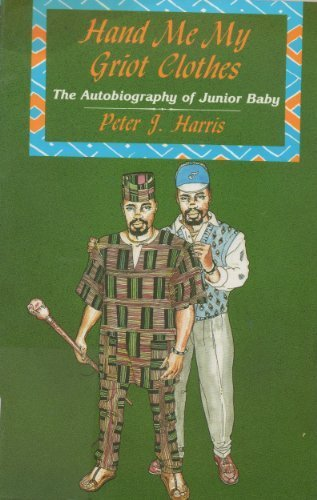 Hand Me My Griot Clothes: The Autobiography of Junior Baby [SIGNED]