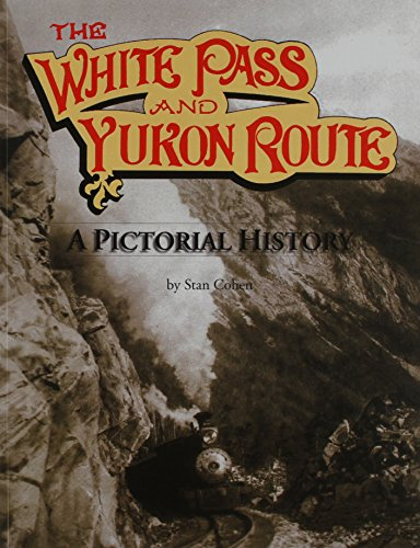 9780933126084: White Pass and Yukon Routes: A Pictorial History