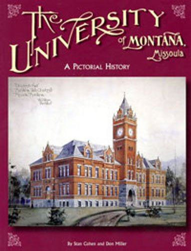 9780933126121: The University of Montana, Missoula: A Pictorial History