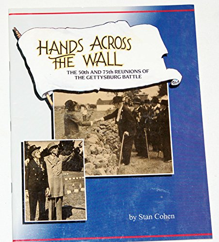 9780933126183: Hands Across the Wall: The 50th and 75th Reunions of the Gettysburg Battle
