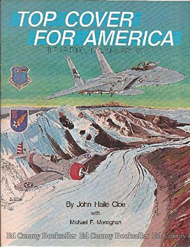 Top Cover for America: The Air Force in Alaska, 1920-1983 (SIGNED and Inscribed to Charlton Heston)...