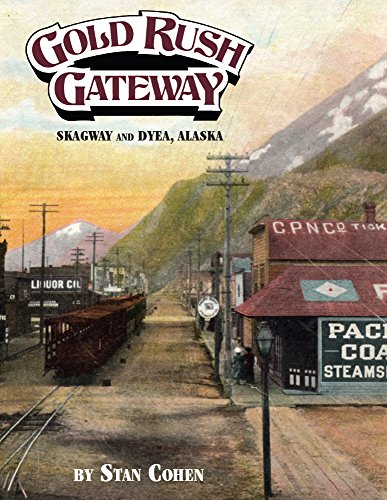 9780933126480: Gold Rush Gateway: Skagway and Dyea Alaska