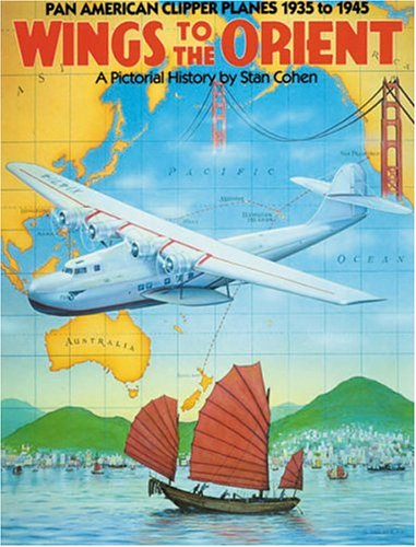 9780933126619: Wings to the Orient: Pan American Clipper Planes, 1935-1945 - A Pictorial History