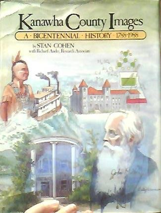 9780933126695: Kanawha County Images: A Bicentennial History 1788-1988