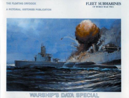 9780933126725: Fleet Submarines of World War Two (The Floating Drydock)
