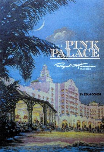 9780933126824: Pink Palace: The Royal Hawaiian Hotel, a Sheraton Hotel in Hawaii