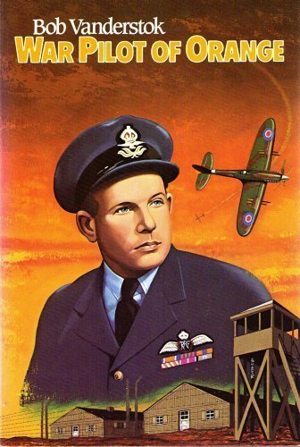 9780933126893: War Pilot of Orange: Dutch Fighter Pilot WW II