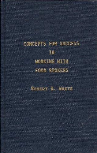 9780933129016: Concepts for Success in Working With Food Brokers