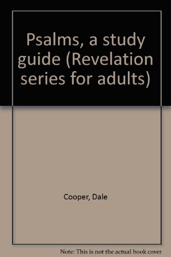 Psalms, a study guide (Revelation series for adults): Cooper, Dale