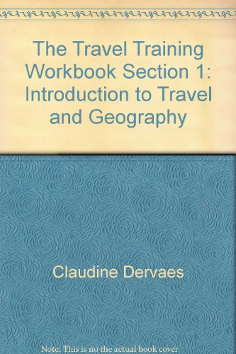 9780933143449: The Travel Training Workbook Section 1: Introduction to Travel and Geography