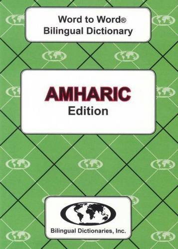 English-Amharic & Amharic-English Word-to-word Dictionary: Suitable for Exams (Amharic and ...