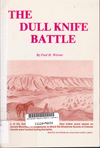 9780933147027: The Dull Knife Battle: Doomsday for the Northern Cheyennes