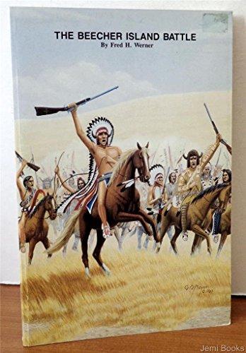 Beecher Island Battle: September 17, 1868 --: Werner, Fred H.