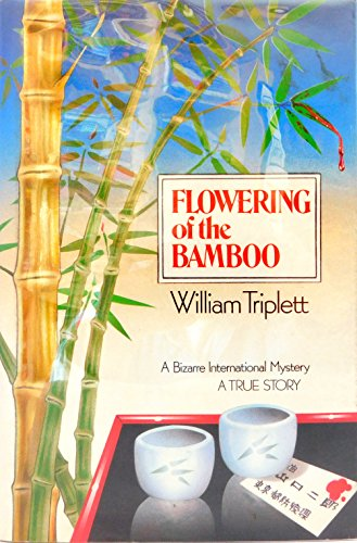Flowering of the Bamboo: A Bizarre International Mystery