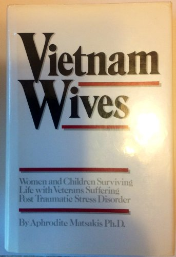 9780933149229: Vietnam Wives: Women and Children Surviving Life With Veterans Suffering Post Traumatic Stress Disorder