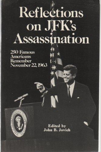 9780933149298: Reflections on JFK's Assassination: 250 Famous Americans Remember November 22, 1963