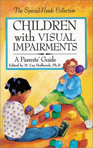 9780933149366: Children with Visual Impairments: A Parents' Guide (Special Needs Collection)