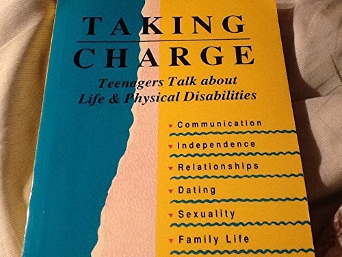 9780933149465: Taking Charge: Teenagers Talk About Life & Physical Disabilities