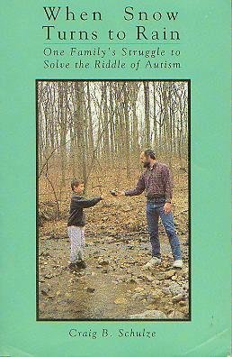 9780933149632: When Snow Turns to Rain: One Family's Struggle to Solve the Riddle of Autism