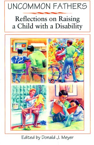 9780933149687: Uncommon Fathers: Reflections on Raising a Child With a Disability