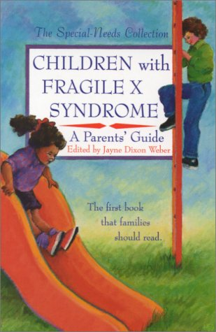 Children with Fragile X Syndrome: A Parents': Jayne Dixon Weber