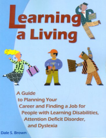 9780933149878: Learning a Living: A Guide to Planning Your Career and Finding a Job for People With Learning Disabilities, Attention Deficit Disorder, and Dyslexia