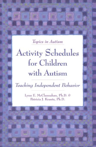 Activity Schedules for Children With Autism: Teaching: Lynn E., Ph.D.