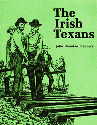 9780933164338: The Irish Texans (TEXIANS AND THE TEXANS)