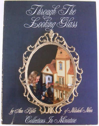 Through the Looking Glass: Collections in Miniature: Ann Blair Ruble