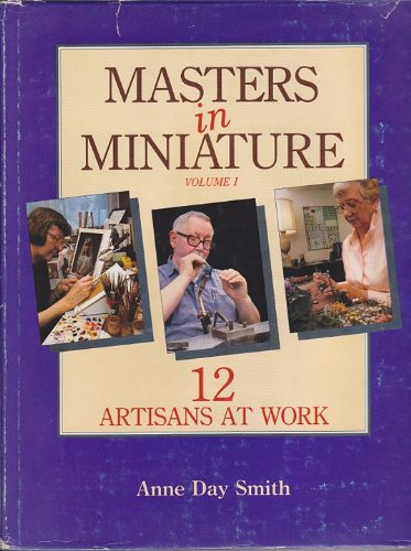 Masters in Miniature, Vol. 1: 12 Artisans: Smith, Anne Day