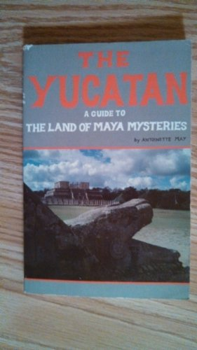 9780933174436: The Yucatan: A guide to the land of Maya mysteries