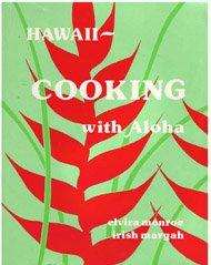 Hawaii Cooking with Aloha: Elvira Monroe