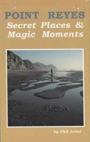 9780933174573: Point Reyes: Secret places and magic moments