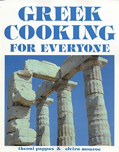 Greek Cooking for Everyone: Second Edition: Pappas, Theoni; Monroe,