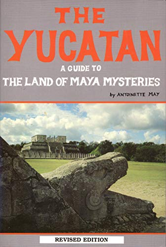 9780933174689: The Yucatan: A Guide to the Land of Maya Mysteries