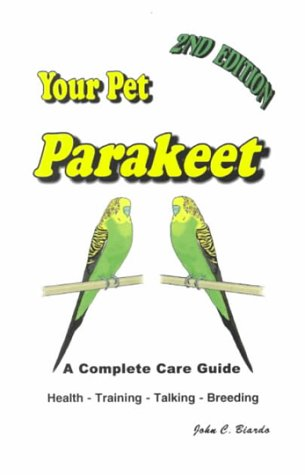 9780933181090: Your Pet Parakeet: A Complete Care Guide (2nd revised edition)