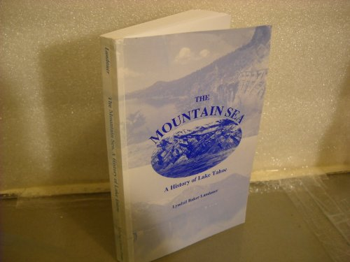 9780933185050: The Mountain Sea: A History of Lake Tahoe