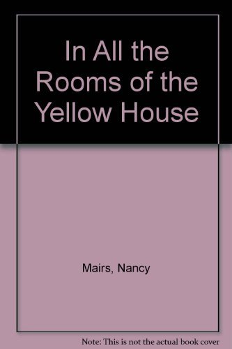 9780933188266: In All the Rooms of the Yellow House