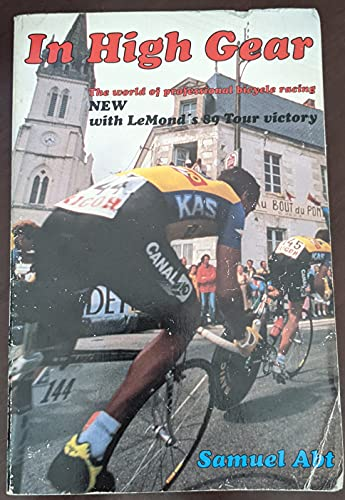 9780933201347: In High Gear: The World of Professional Bicycle Racing