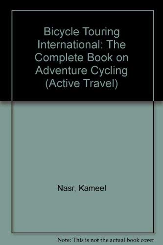 9780933201514: Bicycle Touring International: The Complete Book on Adventure Cycling (Active Travel)