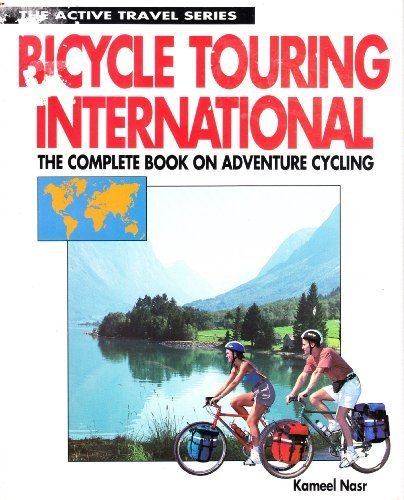9780933201538: Bicycle Touring International: The Complete Book on Adventure Cycling (Active Travel Series)