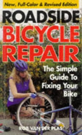 9780933201675: Roadside Bicycle Repair: The Simple Guide to Fixing Your Bike
