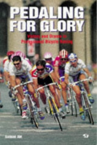 9780933201835: Pedaling for Glory: Victory and Drama in Professional Bicycle Racing (Bicycle Books)