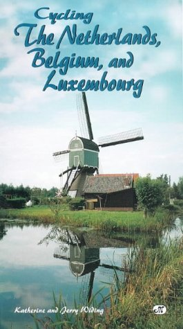 Cycling the Netherlands, Belgium, and Luxembourg (Bicycle Books): Widing, Katherine; Widing, Jerry